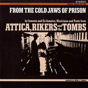 Inmates, Ex-Inmates, Musicians & Poets from Attica, Rikers and the Tombs