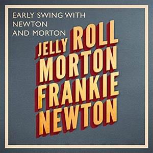Jelly Roll Morton & Frankie Newton