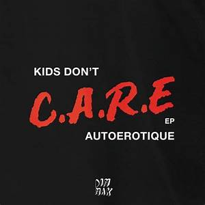 Kids Dont Care