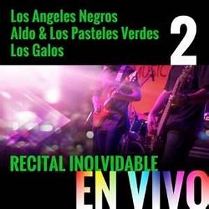 Los Ángeles Negros, Aldo & Los Pasteles Verdes & Los Galos