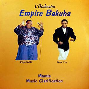 Pepe Kalle, Papy Tex & Empire Bakuba
