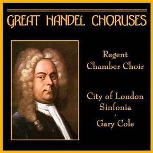 Regent Chamber Choir, City of London Sinfonia & Gary Cole