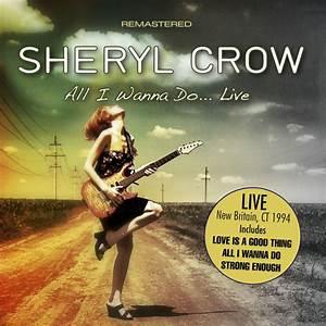 Sheryl Crow - All I Wanna Do