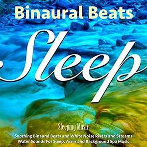 Sleep Music Binaural Beats White Noise, Binaural Beats & White Noise