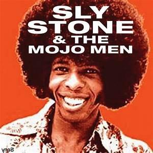 Sly Stone & The Mojo Men