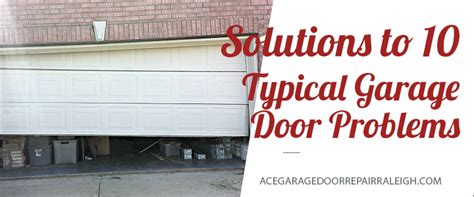solutions   typical garage door problems ace garage