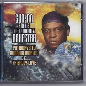 Sun Ra & His Astro-Infinity Arkestra