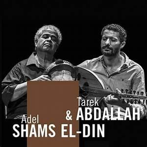 Tarek Abdallah & Adel Shams el-Din