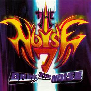 The Noise 7 Bring The Noise 1997