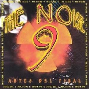 The Noise 9 Antes Del Final 1999