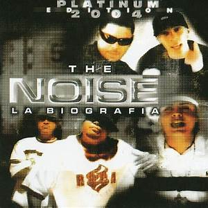 The Noise La Biografia Platinium Edition 2004