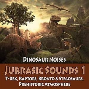 Todster, Jurrassic Sounds TA & Dinosaur Sounds TA