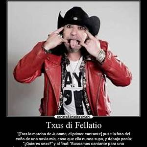 Txus Di Fellatio