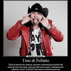 Txus Di Fellatio