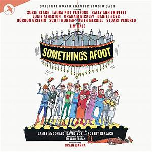 World Premiere Studio Cast of Somethings Afoot, James McDonald, David Vos & Robert Gerlach